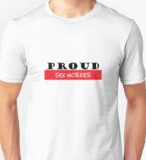 Proud Sex worker, #Sex worker  Unisex T-Shirt