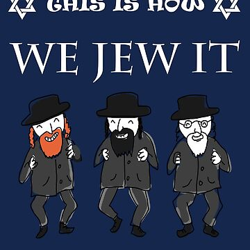 This Is How We Jew by AYmanee