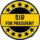SID FOR PRESIDENT by phigment-art