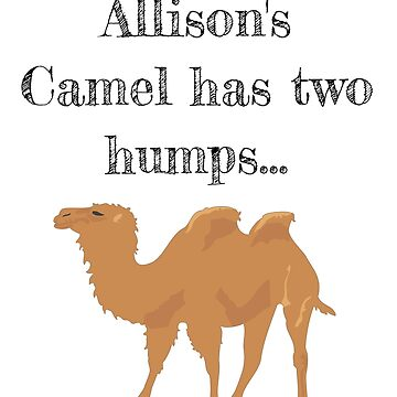 Allison's Camel has two humps by stine1