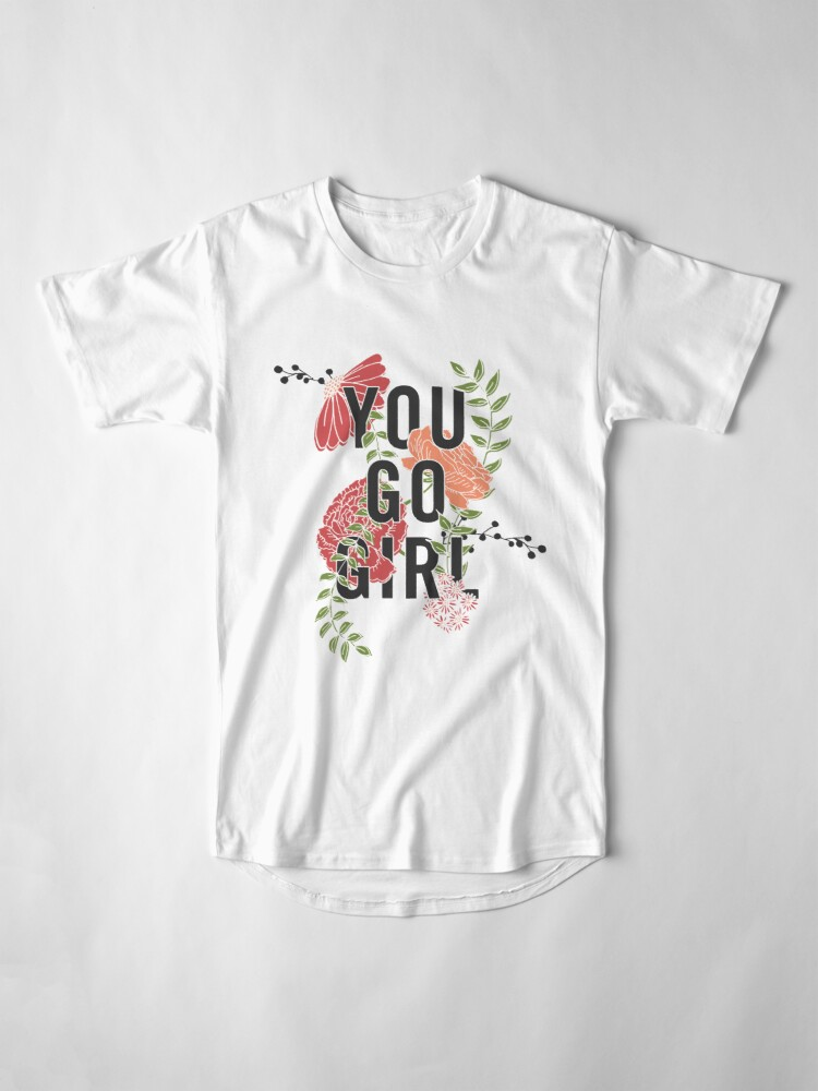 Alternate view of You Go Girl with Florals Long T-Shirt