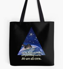 We are only crew on earth Tasche