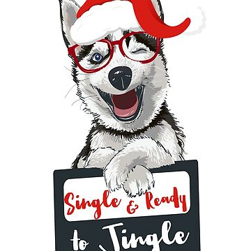 Lonely Husky Single and Ready To Jingle by LemoBoy
