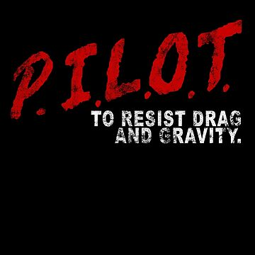PILOT To Resist Drag and Gravity 90's Parody Vintage V1.0 Design by RealPilotDesign