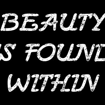 Beauty is Found Within by FandomTrading