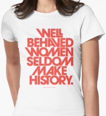 Well Behaved Women Seldom Make History (Pink & Red Version) Women's Fitted T-Shirt
