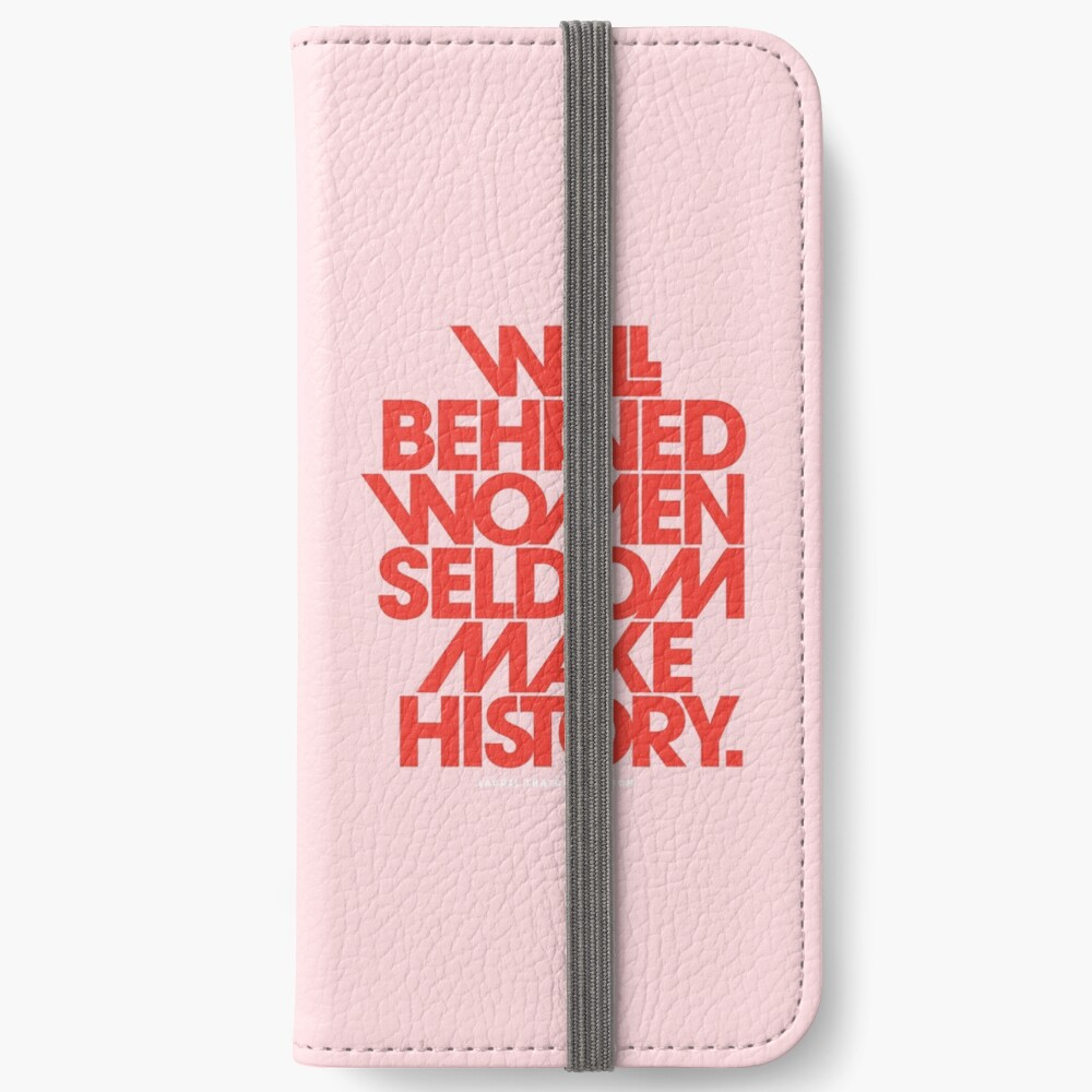 Well Behaved Women Seldom Make History (Pink & Red Version) iPhone Wallet