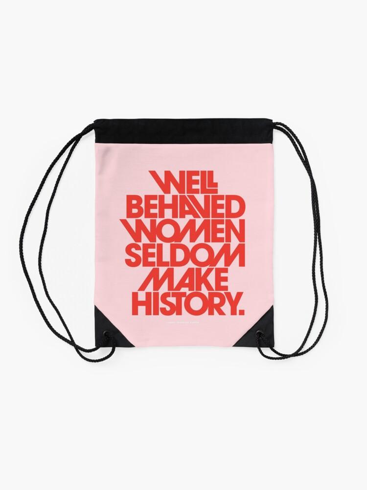 Alternate view of Well Behaved Women Seldom Make History (Pink & Red Version) Drawstring Bag