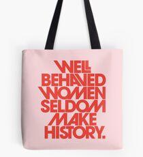 Gut erzogene Frauen machen selten Geschichte (Pink & Red Version) Tote Bag