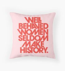 Well Behaved Women Seldom Make History (Pink & Red Version) Throw Pillow
