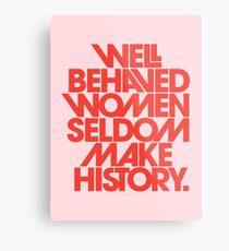 Gut erzogene Frauen machen selten Geschichte (Pink & Red Version) Metallbild