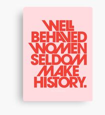 Well Behaved Women Seldom Make History (Pink & Red Version) Canvas Print