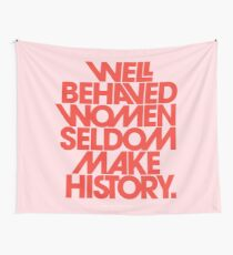 Well Behaved Women Seldom Make History (Pink & Red Version) Wall Tapestry