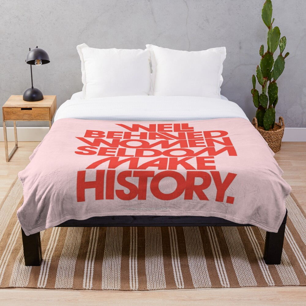 Well Behaved Women Seldom Make History (Pink & Red Version) Throw Blanket
