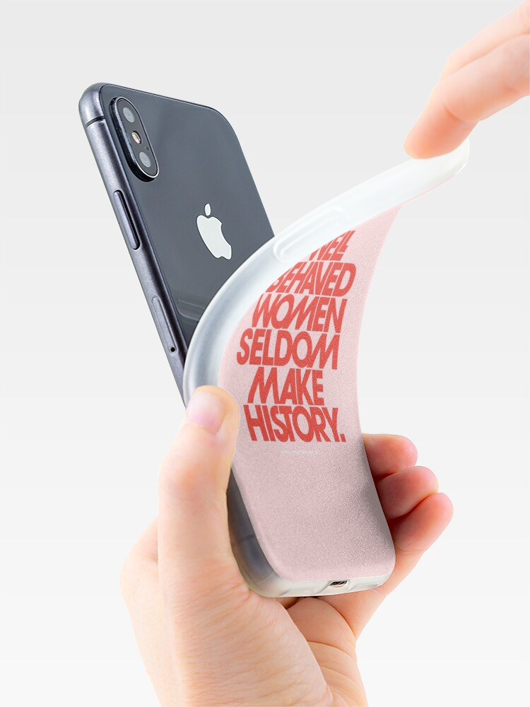 Alternate view of Well Behaved Women Seldom Make History (Pink & Red Version) iPhone Case & Cover