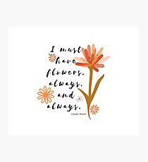 I Must Have Flowers Quote by Claude Monet | Colorful & Whimsical Photographic Print