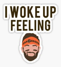 Baker I Woke Up Feeling  Sticker