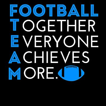 Football Team Together Everyone Achieves More by B-Cubed-Shirts