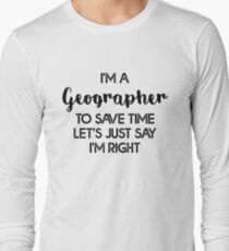 Geography is life Long Sleeve T-Shirt