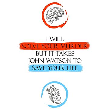 I will solve your murder, but it takes John Watson to save your life. by guzzi