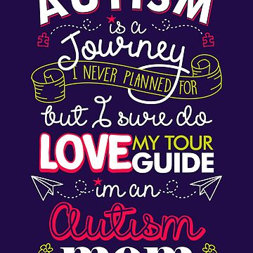 Autism Is A Journey I Never Planned For But I Love My Guide by TeeVision