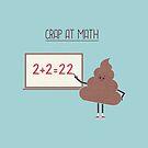Crap At Math by Teo Zirinis