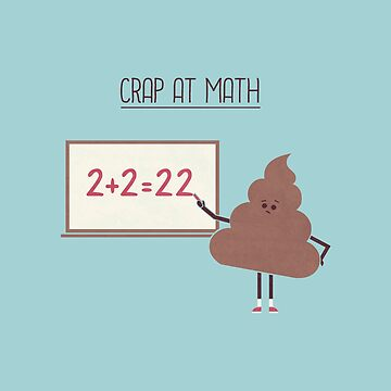Crap At Math by theodorezirinis