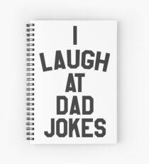 I laugh at dad jokes Spiral Notebook