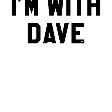 I'm with Dave by ixmanga