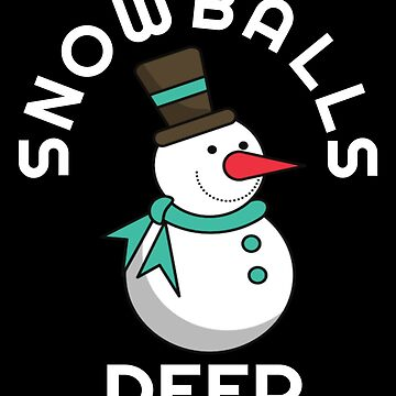Funny Snowman Christmas T-Shirt and Christmas Apparel Snowballs Deep Novelty Xmas T-Shirt by JollyKRogers