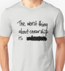 The worst thing about censorship is ███████ Unisex T-Shirt