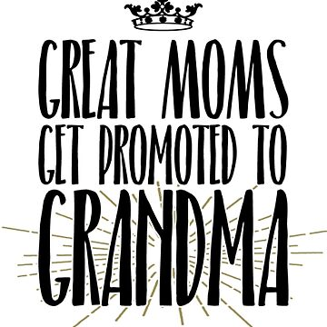 Great Moms Promoted To Grandma Casual Novelty T Shirts by q4success