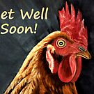 Red Hen - Get Well Soon Card by EuniceWilkie