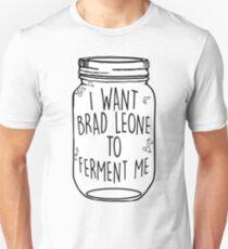 Brad Leone Ferment Me Unisex T-Shirt