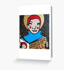 Hymns to Sing on the Way to Hell Greeting Card