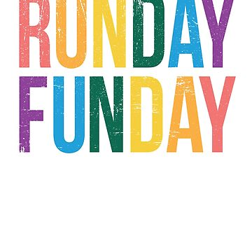 Runday Funday - Distressed Design for Runners  by tedmcory