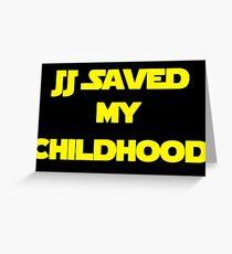 JJ Saved My Childhood Greeting Card