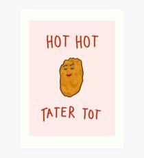HOT HOT TATER TOT (Girl Version) Art Print