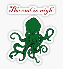 Cthulhu - The End Is Nigh Sticker