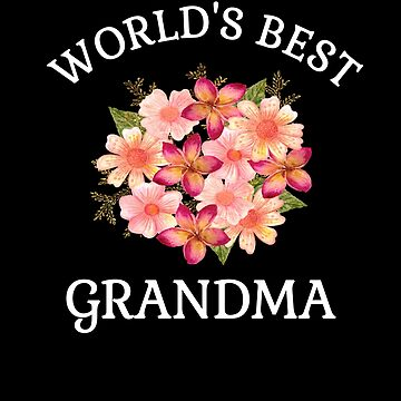 Worlds Best Grandma Beautiful Peach Flower Bouquet Gifts For Grandma Shirts  by hustlagirl