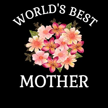 World's Best Mother Gifts Beaugtiful Gift Ideas For Mom Peach Flower Bouquet Shirts And Gifts by hustlagirl