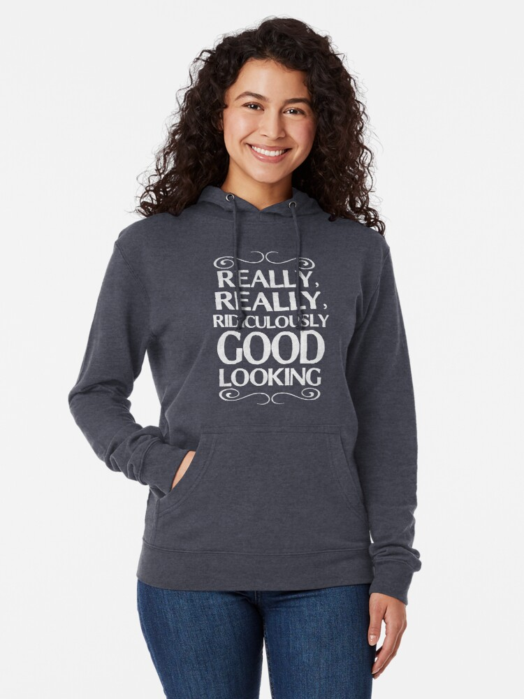 Alternate view of Really, really, ridiculously good looking (Zoolander). Lightweight Hoodie