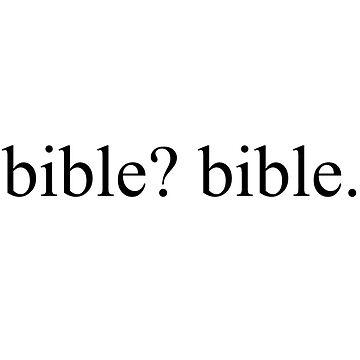 bible? bible. by laffsley