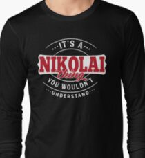 It's a NIKOLAI Thing You Wouldn't Understand T-Shirt & Merchandise Long Sleeve T-Shirt