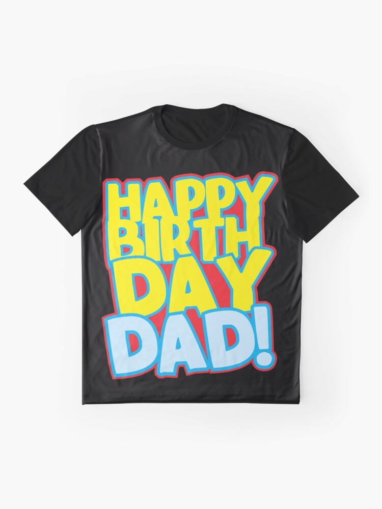 Happy Birthday DAD Graphic T Shirt By Jazzydevil