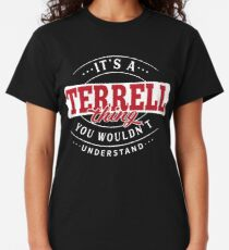 It's a TERRELL Thing You Wouldn't Understand T-Shirt & Merchandise Classic T-Shirt
