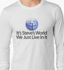 It's Steve's World - We Just Live In It - Black Text Long Sleeve T-Shirt
