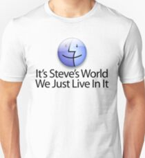 It's Steve's World - We Just Live In It - Black Text Unisex T-Shirt