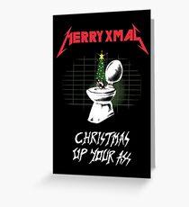 Christmas Up Your Ass - Parody Christmas Card Greeting Card