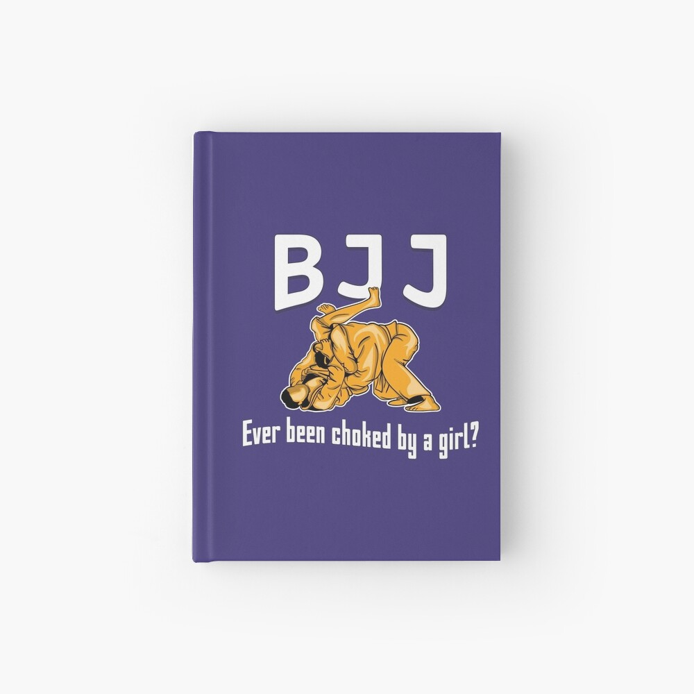 BJJ Ever Been Choked By A Girl? - Martial Arts Gift Notizbuch
